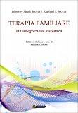 Terapia Familiare - Un'Integrazione Sistemica  - Libro