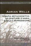 Terapia Metacognitiva dei disturbi d'ansia e della Depressione