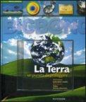 La Terra - Un Pianeta da Proteggere - Libro + CD-Rom