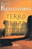 TERRA SENZA TEMPO di Peter Kolosimo