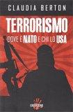 Terrorismo - Dove è Nato e chi lo Usa - Libro