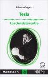 Tesla - Lo Scienziato Contro - Libro