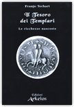Il Tesoro dei Templari. Le ricchezze nascoste