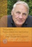 Testamento per una Nuova Medicina Germanica e la sua nuova dimensione terapeutica