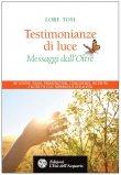 Testimonianze di Luce - Messaggi dall'Oltre  — Libro