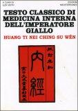 Testo Classico di Medicina Interna dell'Imperatore Giallo