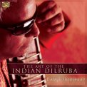 The Art Of The Indian Dilruba  - CD