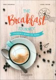 The Breakfast Journey - Colazioni e Brunch dal Mondo - Libro