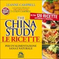 The China Study - Le Ricette   — Libro