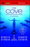 THE COVE - LA BAIA DOVE MUOIONO I DELFINI di Louie Psihoyos