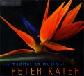 The Meditation Music of Peter Kater  - CD