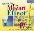 The Mozart Effect IV - Focus and Clarity  - 2 CD