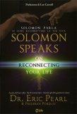 Solomon Speaks - Solomon Parla su come Riconnettere la tua Vita  - Libro