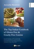 The Top Italian Cookbook of Gluten Free & Cruelty Free Cuisine — Libro
