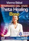 Theta Healing Base - Versione integrale - 5 DVD
