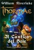 Thormae -  Il Cantico del Sole - Libro I° - Libro