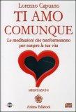 TI AMO COMUNQUE - CD CON MEDITAZIONI Le meditazioni che trasformeranno per sempre la tua vita di Lorenzo Capuano