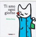 Ti Amo Ogni Giorno - Libro