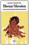 TIBETAN VIBRATION Il percorso del principio della durata della vita di Sauro Tronconi