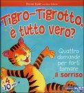 Tigro - Tigrotto, è Tutto Vero?