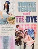 Tingere Tessuti con il Tie-Dye — Libro