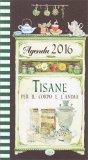 Tisane per il Corpo e l'Anima - Agenda 2016