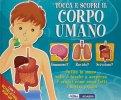 Tocca e Scopri il Corpo Umano - Libro Pop-Up