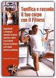 Tonifica e Rassoda il Tuo Corpo con il Fitness