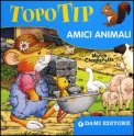 Topo Tip - Amici Animali  - Libro