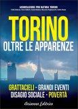 Torino: oltre le apparenze - Libro