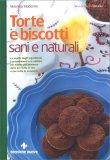 Torte e Biscotti Sani e Naturali - Libro