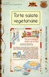 Torte Salate Delicatezze Vegetariane - Ricette della Tradizione - Quaderni n.17
