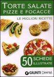 Torte Salate Pizze e Focacce - Le Migliori Ricette