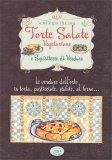 Torte Salate Vegetariane e Squisitezze di Verdure - Libro