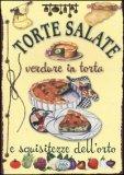 Torte Salate, Verdure in Torta e Squisitezze dell'Orto  - Libro