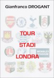 Tour Stadi Londra  - Libro
