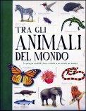 Tra gli Animali del Mondo  — Libro