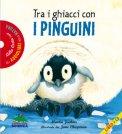 Tra i Ghiacci con i Pinguini con Audiolibro - CD Audio — Libro