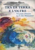 Tra la Terra e l'Oltre — Libro