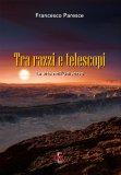Tra Razzi e Telescopi - Libro