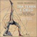 TRA TERRA E CIELO Risvegliare la Colonna Vertebrale con la Pratica dello Yoga di Vanda Scaravelli