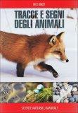 Tracce e Segni degli Animali  - Libro