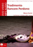 Tradimento Rancore Perdono - DVD - Mp3 Audio