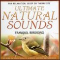 Ultimate Natural Sounds - Tranquil Birdsong  - CD