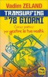 TRANSURFING IN 78 GIORNI Corso pratico per gestire la tua realtà di Vadim Zeland