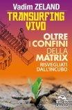 Transurfing Vivo - Oltre i Confini della Matrix  — Libro