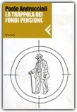 La Trappola dei Fondi Pensione — Libro