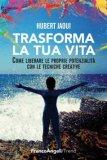 Trasforma la Tua Vita - Libro