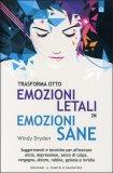 Trasforma otto Emozioni Letali in Emozioni Sane  - Libro