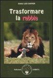TRASFORMARE LA RABBIA<br /> di Dottor Less Carter <p>